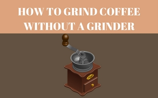 5 Ways To Grind Coffee Without a Grinder