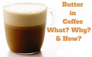 Butter in Coffee – Here is How To Do It Right