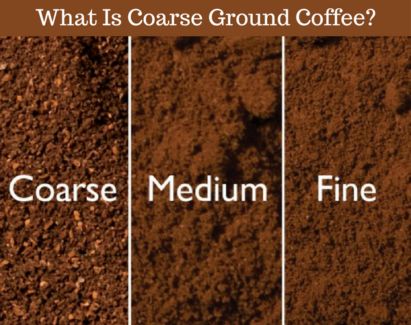 coarse ground coffee