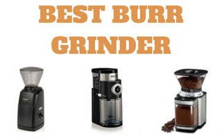 Best Burr Grinders For Coffee