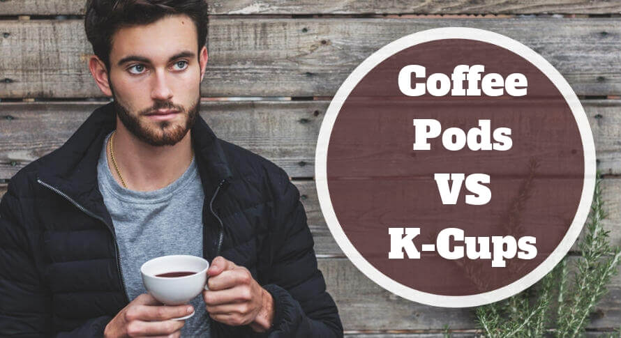 coffee pods vs k cups