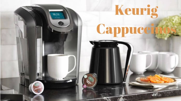 does Keurig make cappuccinos