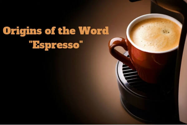 where does the word espresso come from