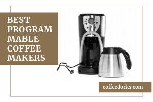 Best Programmable Coffee Makers For 2019