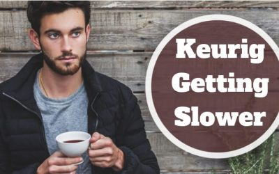 Why Your Keurig Is Brewing Slowly