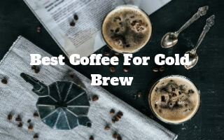 The Best Coffee for Cold Brew