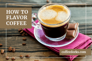 How to Flavor Coffee