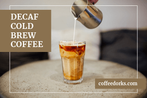 Decaf Cold Brew Coffee